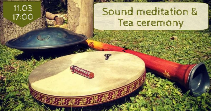 Sound Meditation & Tea Ceremony — 11 марта