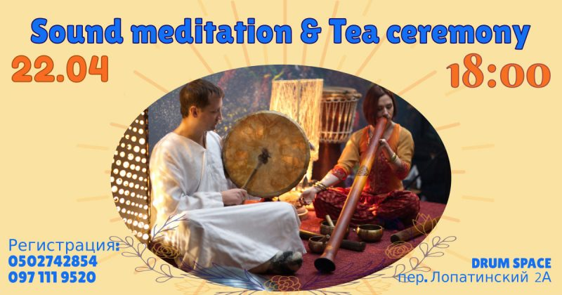 Sound Meditation & Tea Ceremony 22.04
