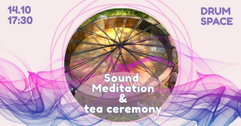Sound Meditation & Tea Ceremony — deep dive — 14 октября