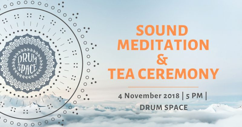 Sound Meditation & Tea Ceremony — deep dive — 4.11.2018