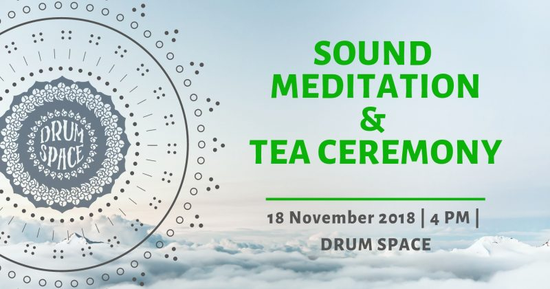 Sound Meditation & Tea Ceremony — deep dive — 18.11.2018