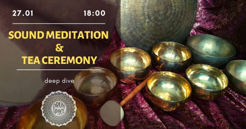 Sound Meditation & Tea Ceremony — deep dive