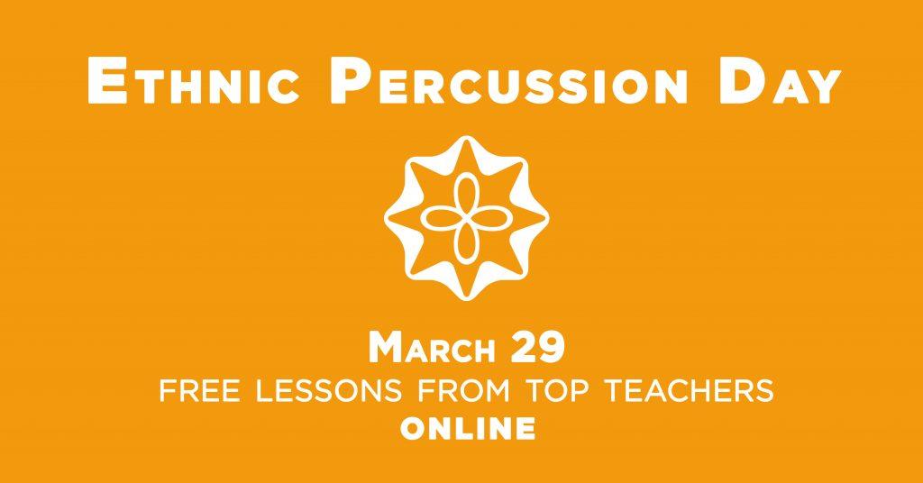 Ethnic Percussion Day день этнической перкусии бесплатные онлайн уроки по барабанам в прямом эфире от мастеров со всего мира